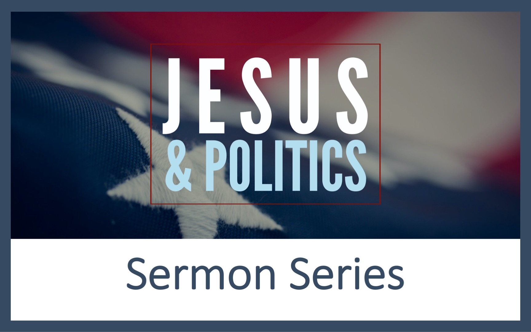 jesus&politics-sermonseries